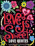 Love Quotes Inspirational Coloring Book: Adult Coloring Book of Love and Romance